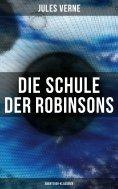 eBook: Die Schule der Robinsons: Abenteuer-Klassiker