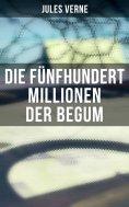 ebook: Die fünfhundert Millionen der Begum