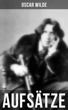 ebook: Oscar Wilde: Aufsätze