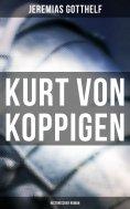 eBook: Kurt von Koppigen (Historischer Roman)