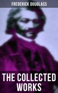 ebook: The Collected Works of Frederick Douglass