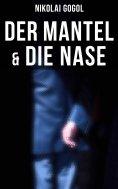 eBook: Nikolai Gogol:  Der Mantel & Die Nase