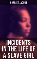 ebook: Harriet Jacobs: Incidents in the Life of a Slave Girl