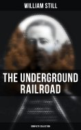 eBook: The Underground Railroad (Complete Collection)