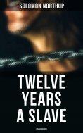 eBook: Twelve Years a Slave (Unabridged)