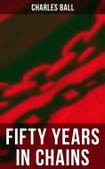 eBook: Fifty Years in Chains