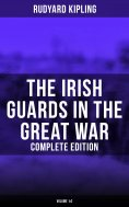 eBook: The Irish Guards in the Great War (Complete Edition: Volume 1&2)