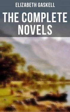 eBook: The Complete Novels of Elizabeth Gaskell
