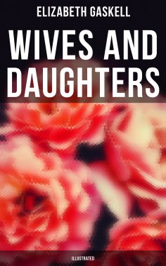 eBook: Wives and Daughters (Illustrated)