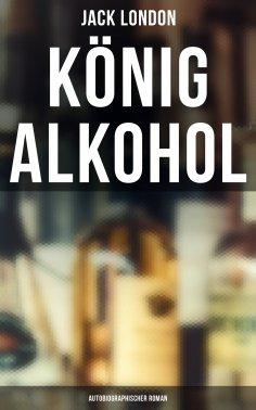 eBook: König Alkohol (Autobiographischer Roman)