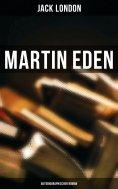 eBook: Martin Eden (Autobiographischer Roman)