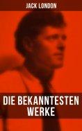eBook: Die bekanntesten Werke von Jack London