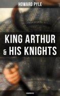 eBook: King Arthur & His Knights (Unabridged)