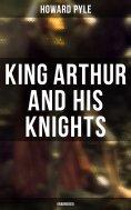 ebook: King Arthur and His Knights (Unabridged)