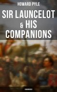 eBook: Sir Launcelot & His Companions (Unabridged)