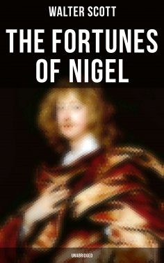ebook: The Fortunes of Nigel (Unabridged)