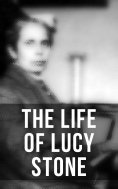 eBook: The Life of Lucy Stone