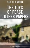 eBook: The Toys of Peace & Other Papers: All 33 Tales in One Edition