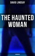 eBook: THE HAUNTED WOMAN (Unabridged)