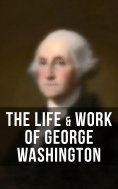 eBook: The Lfe & Work of George Washington