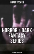 eBook: Horror & Dark Fantasy Series: The Bram Stoker Edition