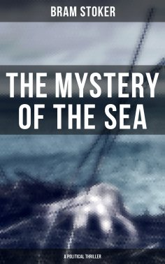 eBook: The Mystery of the Sea (A Political Thriller)