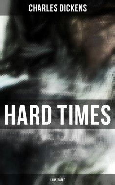 eBook: HARD TIMES (Illustrated)