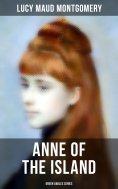 eBook: ANNE OF THE ISLAND (Green Gables Series)