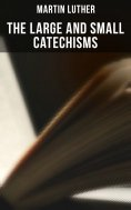 eBook: The Large and Small Catechisms