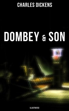 ebook: DOMBEY & SON (Illustrated)