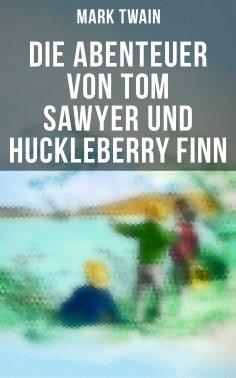 eBook: Die Abenteuer von Tom Sawyer und Huckleberry Finn