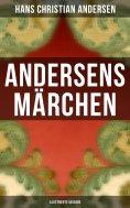 eBook: Andersens Märchen (Illustrierte Ausgabe)