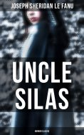 eBook: Uncle Silas (Horror Classic)