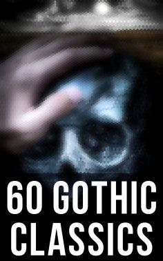 eBook: 60 Gothic Classics