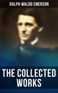 eBook: The Collected Works of Ralph Waldo Emerson
