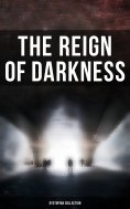 ebook: The Reign of Darkness (Dystopian Collection)