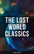 eBook: The Lost World Classics - Ultimate Collection
