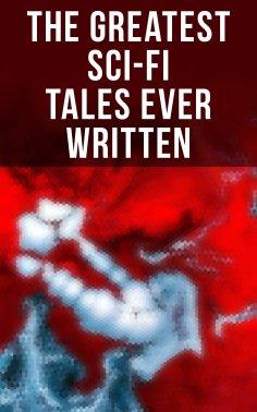 eBook: The Greatest Sci-Fi Tales Ever Written