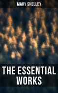 ebook: The Essential Works of Mary Shelley