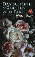 ebook: Das schöne Mädchen von Perth: Historischer Roman