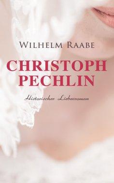 eBook: Christoph Pechlin: Historischer Liebesroman