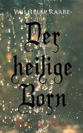 eBook: Der heilige Born: Historischer Roman