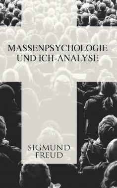 ebook: Massenpsychologie und Ich-Analyse