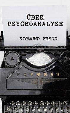 ebook: Über Psychoanalyse