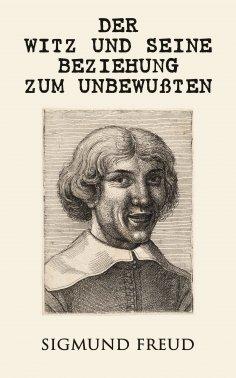 eBook: Der Witz und seine Beziehung zum Unbewußten