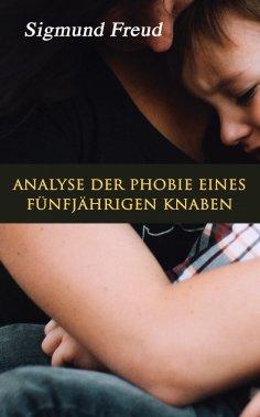 eBook: Analyse der Phobie eines fünfjährigen Knaben
