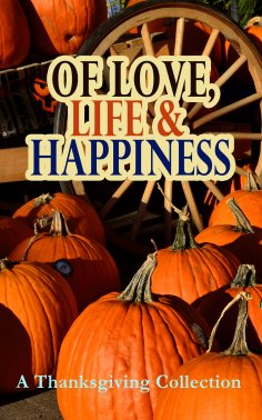 ebook: Of Love, Life & Happiness: A Thanksgiving Collection