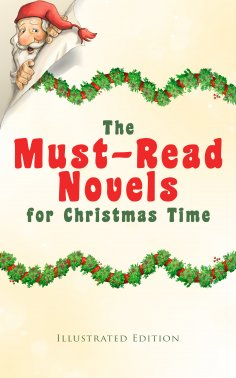 eBook: The Must-Read Novels for Christmas Time (Illustrated Edition)