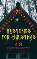 eBook: Mysteries for Christmas: 48 Puzzling Murder Mysteries & Supernatural Thrillers