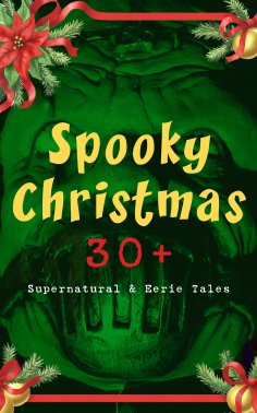 eBook: Spooky Christmas: 30+ Supernatural & Eerie Tales